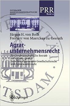 Agrar-unternehmensrecht: Der landwirtschaftliche Betrieb im Spannungsfeld zwischen allgemeinem Gesellschaftsrecht und Agrarsonderrecht (Potsdamer Rechtswissenschaftliche Reihe) (German Edition)