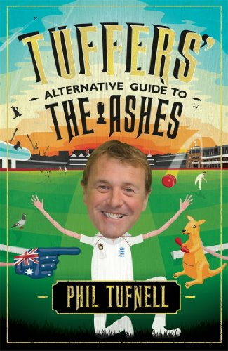 Tuffers' Alternative Guide to the Ashes: Brush up on your cricket knowledge for the 2017-18 Ashes (English Edition)