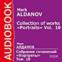 Collection of Works: Portraits, Vol. 10 [Russian Edition] Audiobook by Mark Aldanov Narrated by Evgeny Karpov