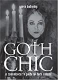 Goth Chic: A Connoisseur's Guide To Dark Culture