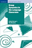 img - for Group Dynamics in the Language Classroom (Cambridge Language Teaching Library) by Dr Zolt n D rnyei (2004-01-12) book / textbook / text book