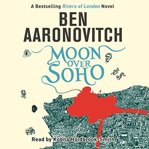 Moon over Soho: Rivers of London, Book 2