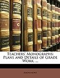 Teachers' Monographs, Anonymous, 1148378219