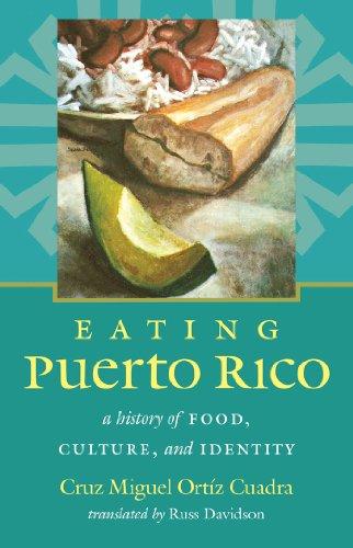 Eating Puerto Rico: A History of Food, Culture, and Identity (Latin America in Translation/en Traducción/em Tradução) by Cruz Miguel Ortíz Cuadra