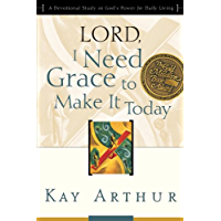 Lord, I Need Grace to Make It Today: A Devotional Study on God's Power for Daily Living (Lord Bible Study)