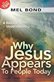 Why Jesus Appears to People Today, Mel Bond, 076844117X