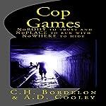 Cop Games | C. H. Bordelon