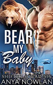 Bear My Baby: BBW Werebear Navy SEAL Forbidden Pregnancy Romance (Shifter Squad Six Book 1)
