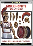 Greek Hoplite 480-323 BC: Weapons, Armour, Tactics (Warrior)