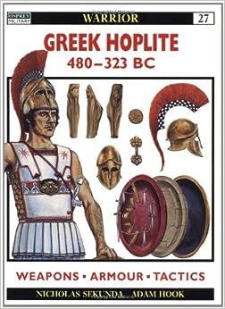 Book Greek Hoplite 480-323 BC: Weapons, Armour, Tactics (Warrior)