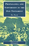 Propaganda and Subversion in Old Testament, Roger Mason, 0281050155