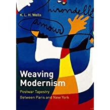 Weaving Modernism – Postwar Tapestry Between Paris and New York