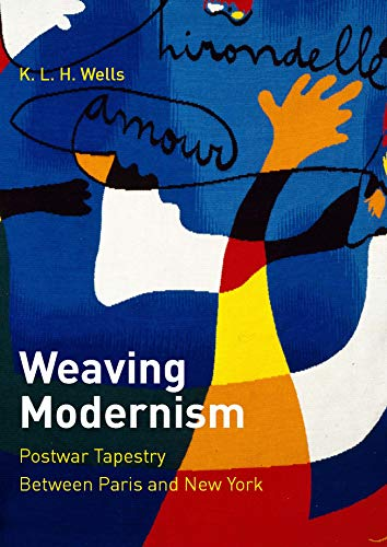 (Weaving Modernism: Postwar Tapestry Between Paris and New York)