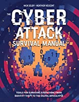 Cyber Survival Manual: From Identity Theft to The Digital Apocalypse and Everything in Between Front Cover
