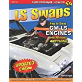 LS Swaps: How to Swap GM LS Engines into Almost Anything (Performance How-To)