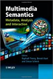 Multimedia Semantics, Judith A. Bailey and Robert I. Cottom, 0470747005