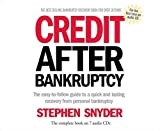 Credit After Bankruptcy: The easy-to-follow guide to a quick and lasting recovery from personal bankruptcy