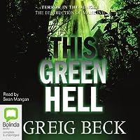 This Green Hell: Alex Hunter, Book 3