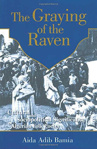 Graying of The Raven: Cultural and Sociopolitical Significance of Algerian Folk Poetry