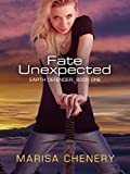 Fate Unexpected (Earth Defender Book 1)