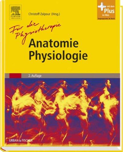 Anatomie Physiologie für die Physiotherapie: Lehrbuch für Physiotherapeuten, Masseure/medizinische Bademeister und Sportwissenschaftler - mit Zugang zum Elsevier-Portal
