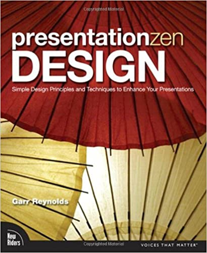 presentation zen design simple design principles and techniques to