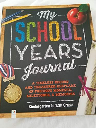 - My School Years Journal Kindergarten to 12th Grade by Hinkler