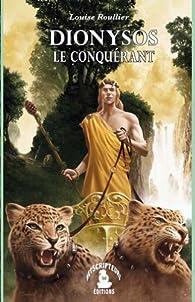 Dionysos le conquérant par Louise Roullier
