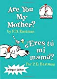 Are You My Mother?/�Eres t� mi mam�? (The Cat in the Hat Beginner Books / Yo Puedo Leerlo Solo) (Spanish Edition)