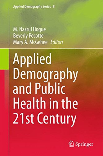 Applied Demography and Public Health in the 21st Century (Applied Demography Series)