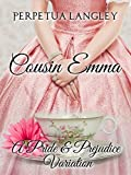 Cousin Emma: A Pride and Prejudice Variation (The Sweet Regency Romance Series Book 16)