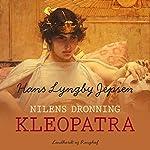 Nilens dronning: Kleopatra | Hans Lyngby Jepsen