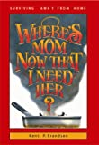 Where's Mom Now That I Need Her?, Betty R. Frandsen and Kathryn R. Frandsen, 0961539011