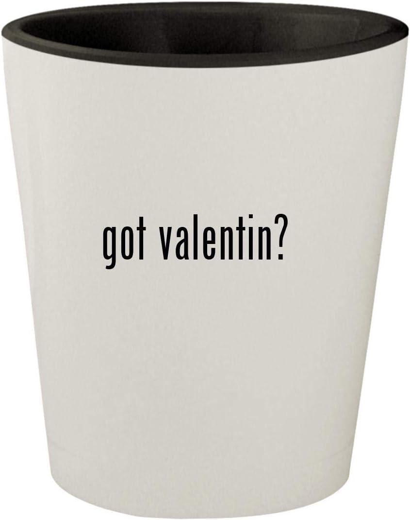 got valentin? - White Outer & Black Inner Ceramic 1.5oz Shot Glass