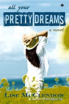 All Your Pretty Dreams by [McClendon, Lise]