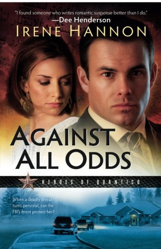 Against All Odds (Heroes Of Quantico Series, Book 1) (Volume 1)