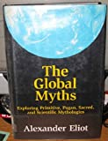 The Global Myths, Alexander Eliot, 0826405800