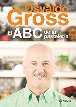 El ABC de la pastelería de [Gross, Osvaldo]