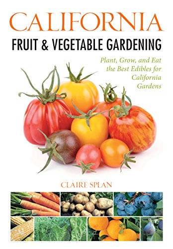 California Asparagus - California Fruit & Vegetable Gardening: Plant, Grow, and Eat the Best Edibles for California Gardens (Fruit & Vegetable Gardening Guides)
