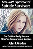 Near-Death Experiences of Suicide Survivors