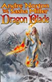 Dragon Blade, Andre Norton and Sasha Miller, 0765307472