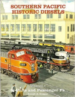 Southern Pacific Historic Diesels Volume 3: E-Units and Passenger Fs