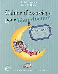 Cahier d'exercices pour bien dormir : Le cahier qui vous veut du bien