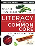 Literacy and the Common Core: Recipes for Action (Jossey-Bass Teacher)