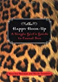The Happy Hook-Up: A Single Girl's Guide to Casual Sex