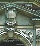 Offerings to Athena: 125 Years at Bryn Mawr College
