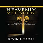 Heavenly Visitation Prayer and Confession Guide | Kevin L. Zadai