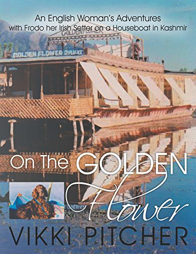 On the Golden  Flower: A Houseboat in the Vale of Kashmir