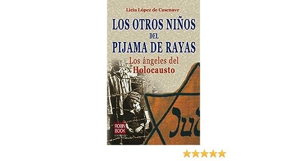 Los otros niños del pijama de rayas: Los ángeles del Holocausto (Spanish Edition): Licia López de Casenave: 9788493698133: Amazon.com: Books