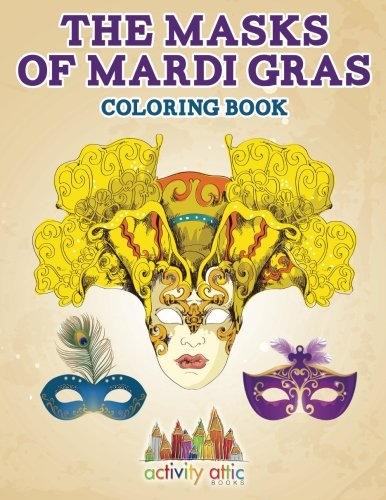 The Masks of Mardi Gras Coloring Book